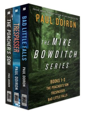 The Mike Bowditch Series, Books 1-3: The Poacher's Son; Trespasser; Bad Little Falls