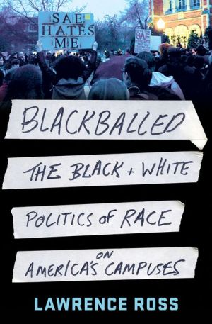 Blackballed: The Black and White Politics of Race on America's Campuses