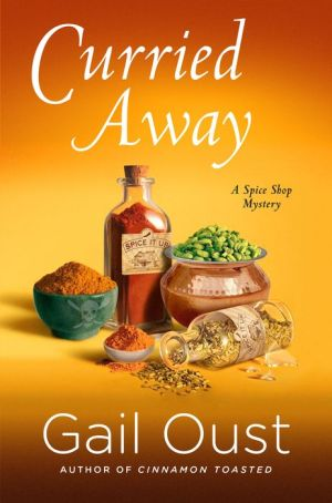 Curried Away: A Spice Shop Mystery