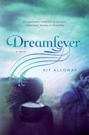 Dreamfever: A Novel