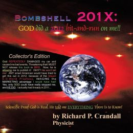 Bombshell 201x: God Did a 2012 Hit-And-Run on Me!!
