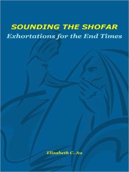 Sounding the Shofar: Exhortations for End Times