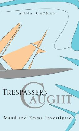Trespassers Caught: Maud and Emma Investigate