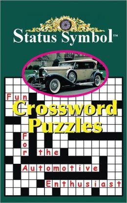 STATUS SYMBOL: CROSSWORD PUZZLES FOR THE AUTOMOTIVE ENTHUSIAST