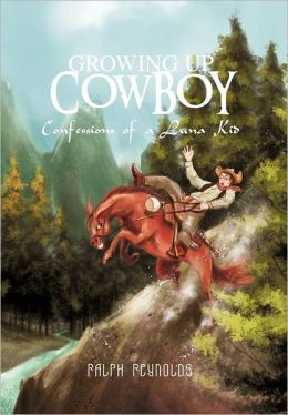 Growing Up Cowboy: Confessions of a Luna Kid