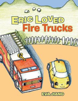 Eric Loved Fire Trucks