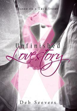 Unfinished Lovestory: Based on a True Story