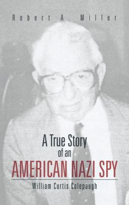 A True Story of an American Nazi Spy: William Curtis Colepaugh