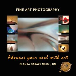 Advance Your Soul with Art: Fine Art Photography