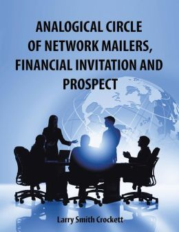 Analogical Circle of Network Mailers, Financial Invitation and Prospect