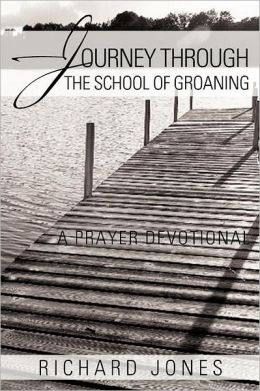 Journey Through the School of Groaning: A Prayer Devotional
