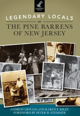 Legendary Locals of the Pine Barrens of New Jersey