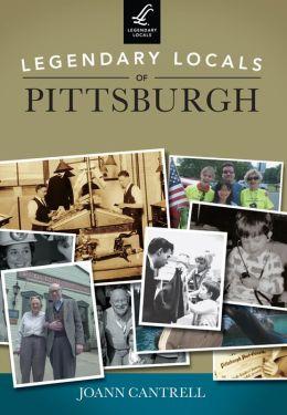 Legendary Locals of Pittsburgh, Pennsylvania