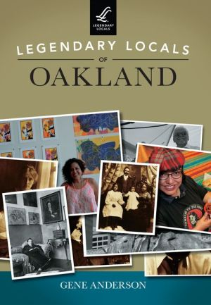 Legendary Locals of Oakland, California