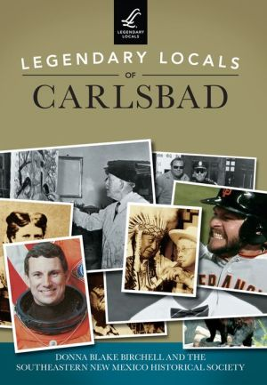 Legendary Locals of Carlsbad, New Mexico
