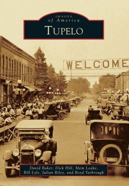 Tupelo, Mississippi (Images of America Series)