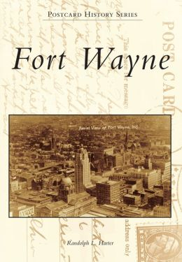 Fort Wayne, Indiana (Postcard History Series)
