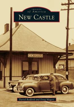 New Castle, Indiana (Images of America Series)