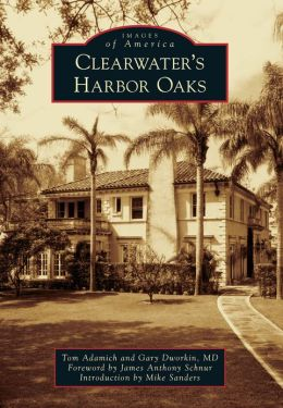 Clearwater's Harbor Oaks, Florida (Images of America Series)