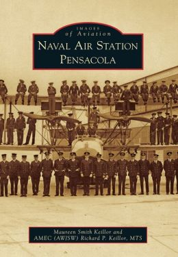 Naval Air Station Pensacola, Florida (Images of Aviation Series)