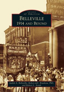 Belleville, Illinois: 1914 and Beyond (Images of America Series)