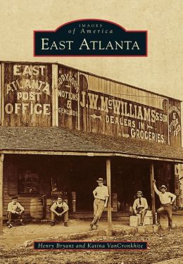 East Atlanta, Georgia (Images of America Series)
