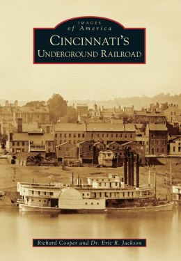 Cincinnati's Underground Railroad, Ohio (Images of America Series)