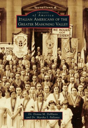 Italian Americans of the Greater Mahoning Valley, Ohio