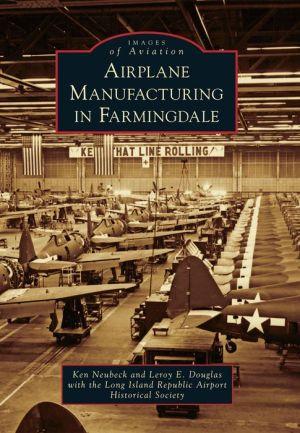Airplane Manufacturing in Farmingdale, New York