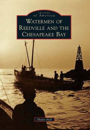 Watermen of Reedville and the Chesapeake Bay, Virginia