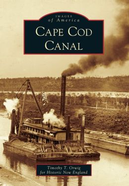 Cape Cod Canal, Massachusetts (Images of America Series)