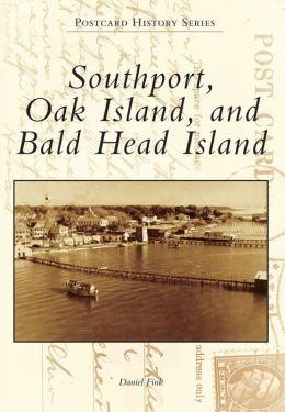 Southport, Oak Island, and Bald Head Island, North Carolina (Postcard History Series)