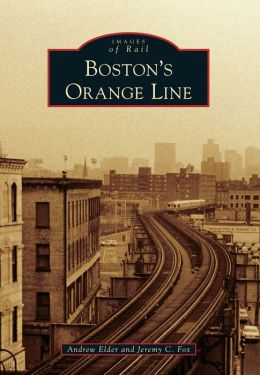 Boston's Orange Line, Massachusetts (Images of Rail Series)