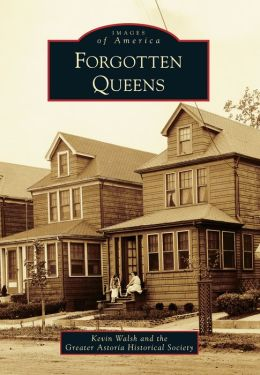 Forgotten Queens, New York (Images of America Series)