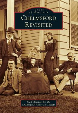 Chelmsford Revisited, Massachusetts (Images of America Series)