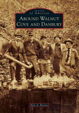Around Walnut Cove and Danbury, North Carolina (Images of America Series)