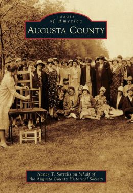 Augusta County, Virginia (Images of America Series)
