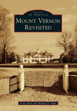 Mount Vernon Revisited, Virginia (Images of America Series)