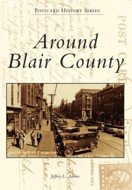 Around Blair County, Pennsylvania (Postcard History Series)