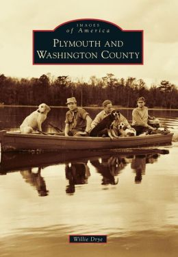 Plymouth and Washington County, North Carolina (Images of America Series)
