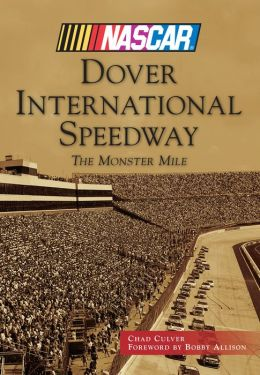 Dover International Speedway, Delaware: The Monster Mile (NASCAR Library Edition)