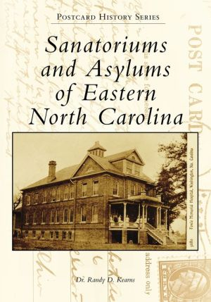 Sanatoriums and Asylums of Eastern North Carolina