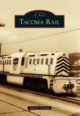 Tacoma Rail, Washington (Images of Rail Series)
