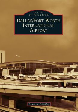 Dallas/Fort Worth International Airport, Texas (Images of Aviation Series)