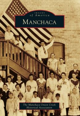 Manchaca, Texas (Images of America Series)