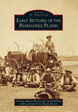Early Settlers of the Panhandle Plains, Texas (Images of America Series)