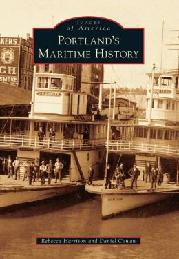 Portland's Maritime History, Oregon (Images of America Series)