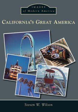 California's Great America (Images of Modern America Series)