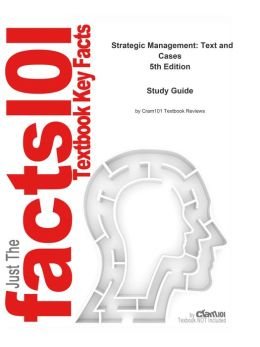 e-Study Guide for: Strategic Management: Text and Cases by Gregory Dess, ISBN 9780073530413