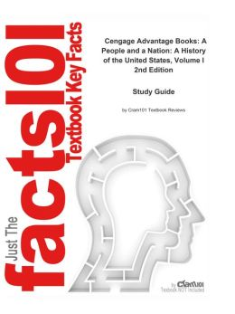 e-Study Guide for: Cengage Advantage Books: A People and a Nation: A History of the United States, Volume I